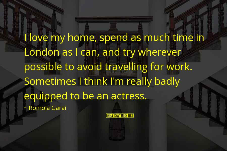 Cute Smiling Sayings By Romola Garai: I love my home, spend as much time in London as I can, and try