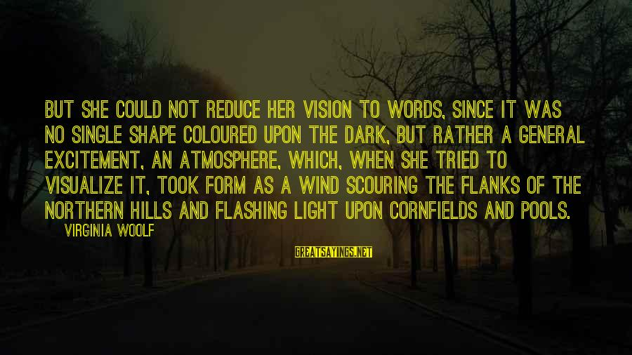 Cutesycoo Sayings By Virginia Woolf: But she could not reduce her vision to words, since it was no single shape