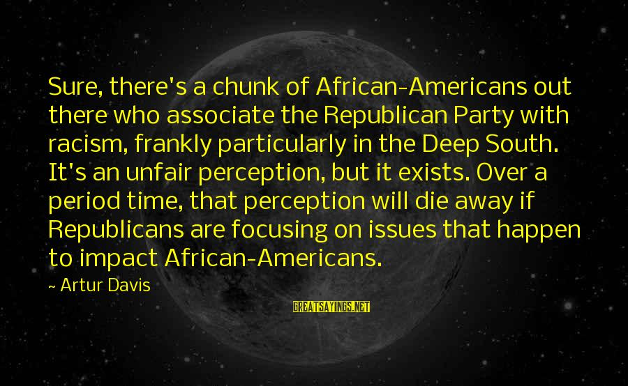 Cyber Safety Sayings By Artur Davis: Sure, there's a chunk of African-Americans out there who associate the Republican Party with racism,