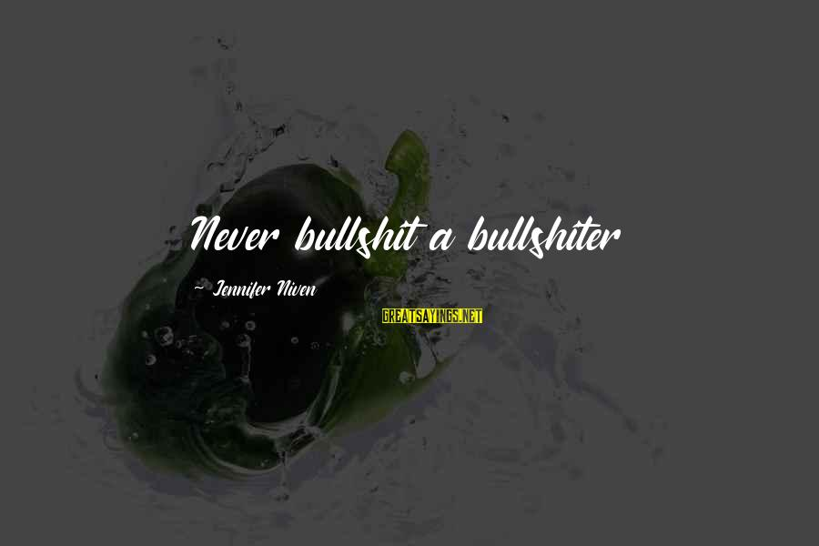 Cyber Safety Sayings By Jennifer Niven: Never bullshit a bullshiter