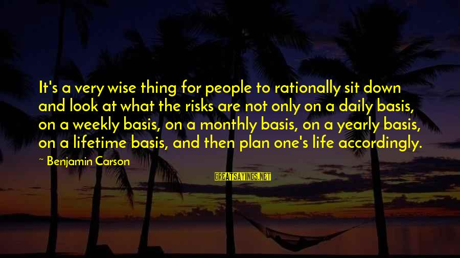 Daily Plan Sayings By Benjamin Carson: It's a very wise thing for people to rationally sit down and look at what