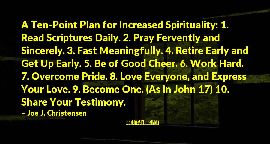 Daily Plan Sayings By Joe J. Christensen: A Ten-Point Plan for Increased Spirituality: 1. Read Scriptures Daily. 2. Pray Fervently and Sincerely.