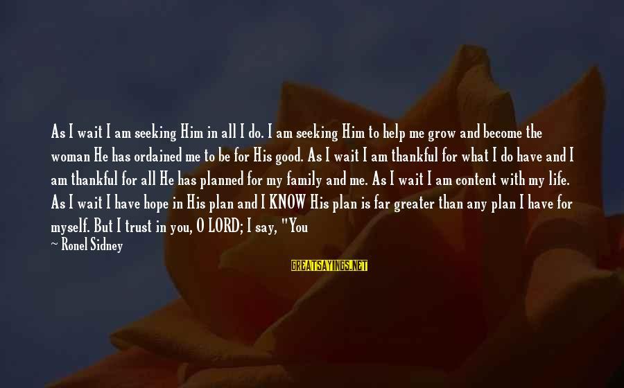 Daily Plan Sayings By Ronel Sidney: As I wait I am seeking Him in all I do. I am seeking Him