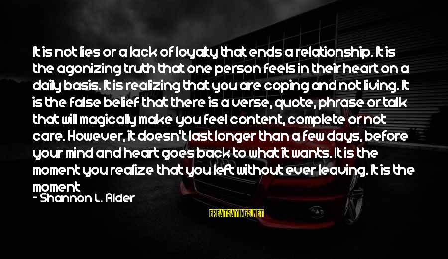 Daily Plan Sayings By Shannon L. Alder: It is not lies or a lack of loyalty that ends a relationship. It is