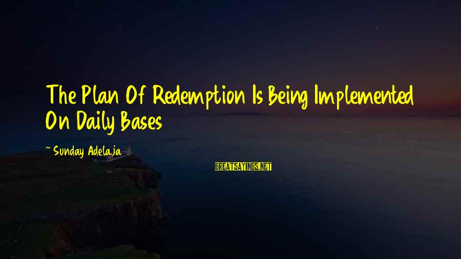 Daily Plan Sayings By Sunday Adelaja: The Plan Of Redemption Is Being Implemented On Daily Bases