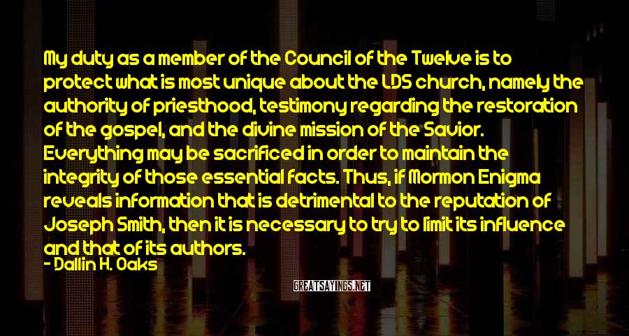 Dallin H. Oaks Sayings: My duty as a member of the Council of the Twelve is to protect what