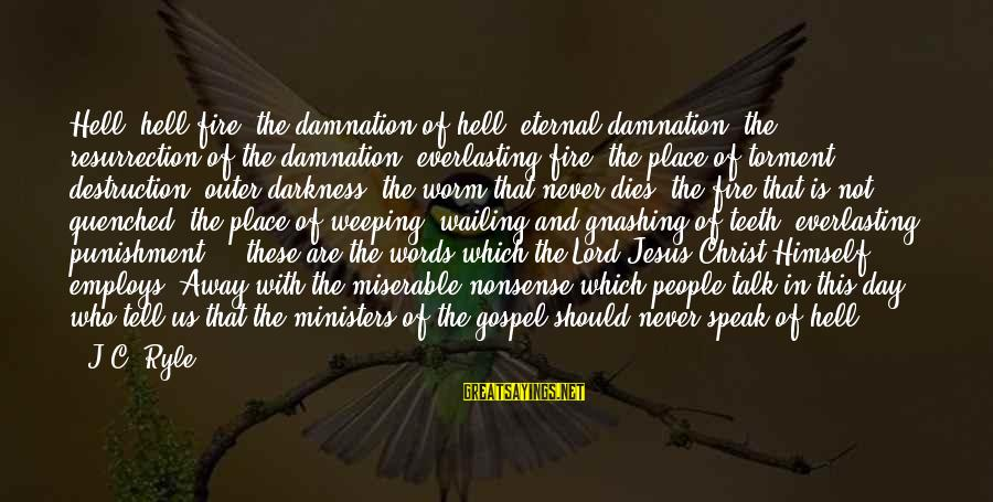 Damnation Sayings By J.C. Ryle: Hell, hell fire, the damnation of hell, eternal damnation, the resurrection of the damnation, everlasting