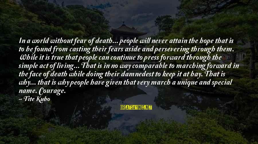 Damnedest Sayings By Tite Kubo: In a world without fear of death... people will never attain the hope that is