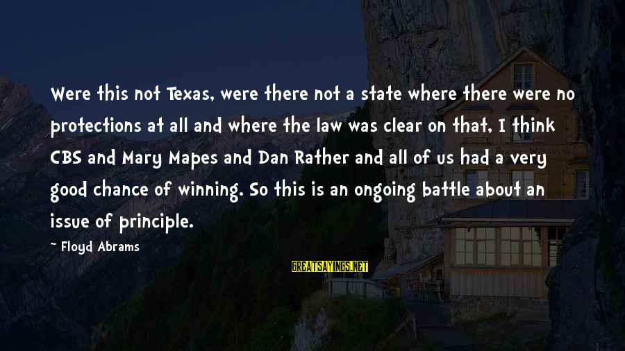 Dan Abrams Sayings By Floyd Abrams: Were this not Texas, were there not a state where there were no protections at