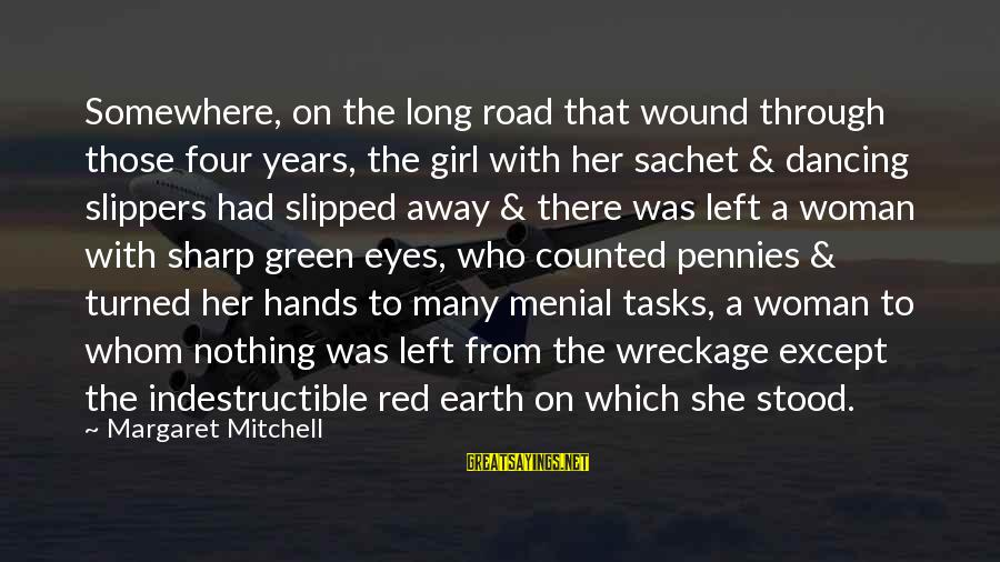 Dancing Through Life Sayings By Margaret Mitchell: Somewhere, on the long road that wound through those four years, the girl with her