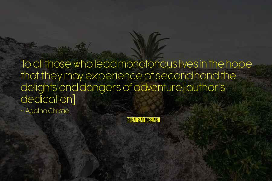 Dangers Of Sayings By Agatha Christie: To all those who lead monotonous lives in the hope that they may experience at