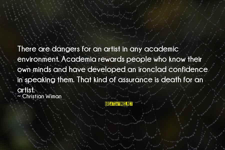 Dangers Of Sayings By Christian Wiman: There are dangers for an artist in any academic environment. Academia rewards people who know