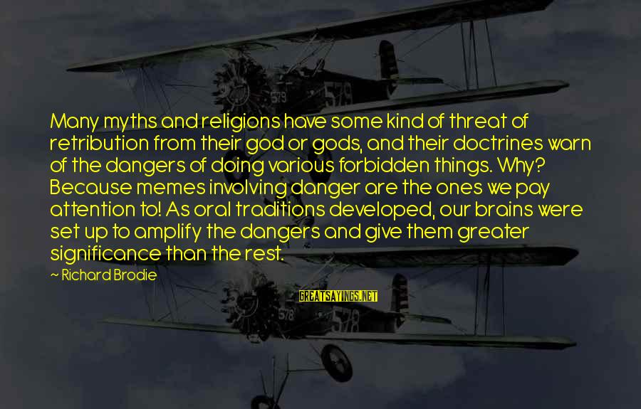 Dangers Of Sayings By Richard Brodie: Many myths and religions have some kind of threat of retribution from their god or