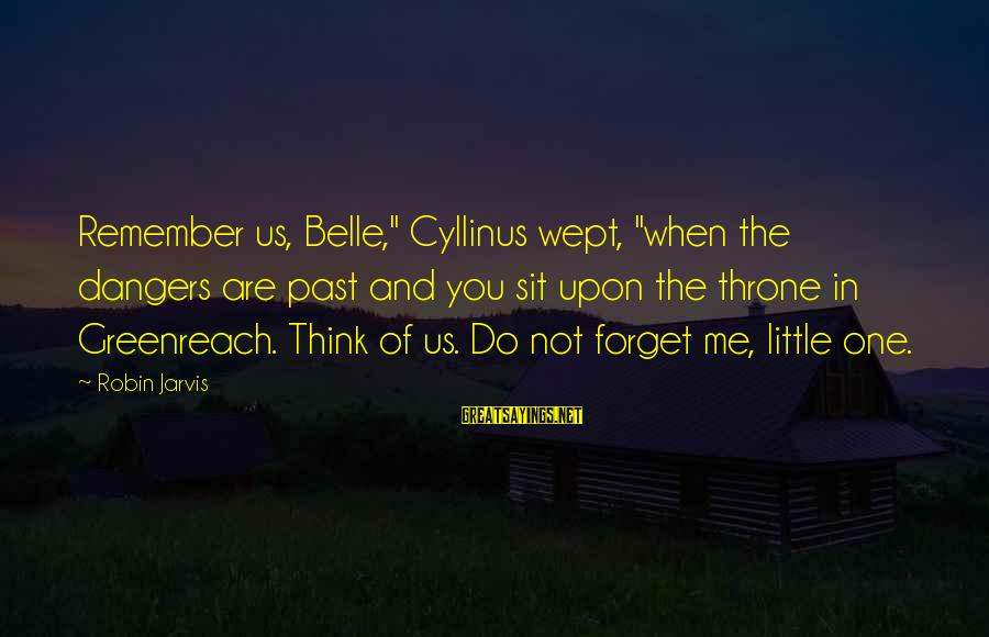 """Dangers Of Sayings By Robin Jarvis: Remember us, Belle,"""" Cyllinus wept, """"when the dangers are past and you sit upon the"""