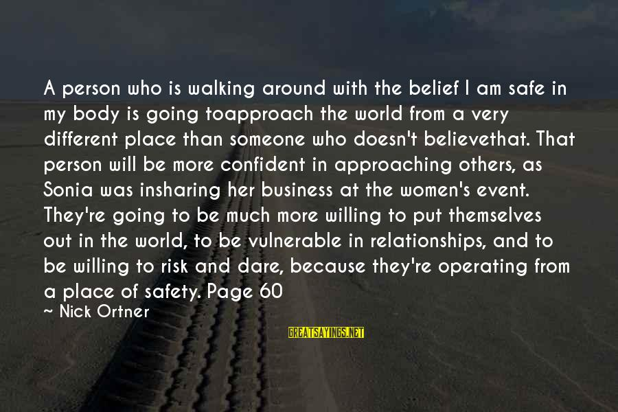 Dare To Believe Sayings By Nick Ortner: A person who is walking around with the belief I am safe in my body