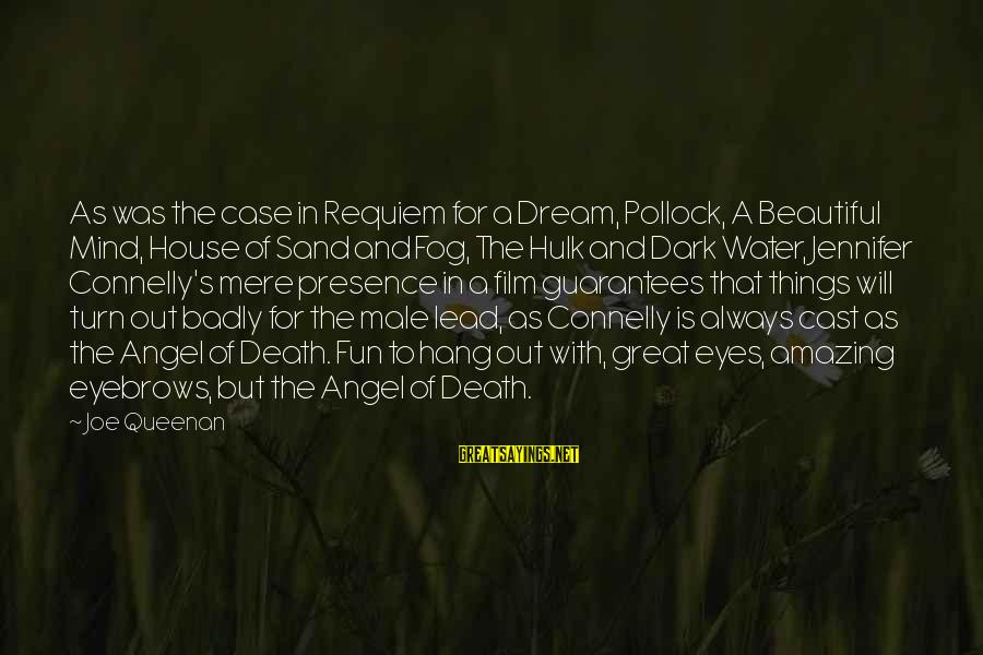 Dark But Beautiful Sayings By Joe Queenan: As was the case in Requiem for a Dream, Pollock, A Beautiful Mind, House of