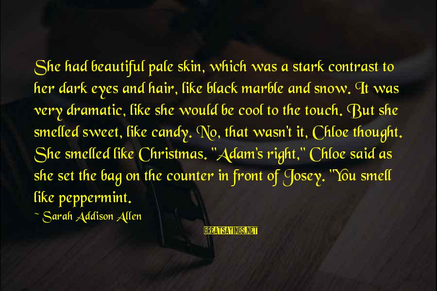 Dark But Beautiful Sayings By Sarah Addison Allen: She had beautiful pale skin, which was a stark contrast to her dark eyes and