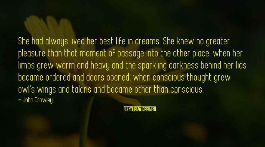 Darkness In Her Sayings By John Crowley: She had always lived her best life in dreams. She knew no greater pleasure than