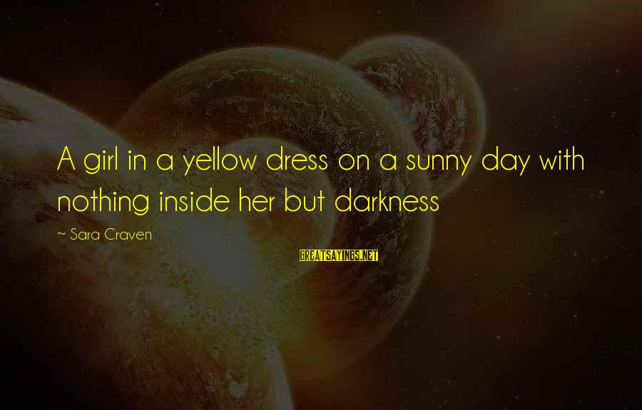 Darkness In Her Sayings By Sara Craven: A girl in a yellow dress on a sunny day with nothing inside her but