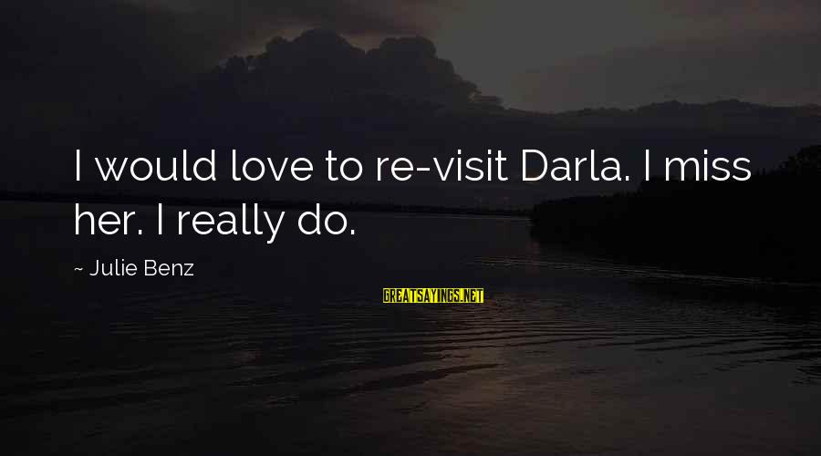 Darla's Sayings By Julie Benz: I would love to re-visit Darla. I miss her. I really do.