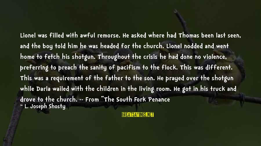 Darla's Sayings By L. Joseph Shosty: Lionel was filled with awful remorse. He asked where had Thomas been last seen, and
