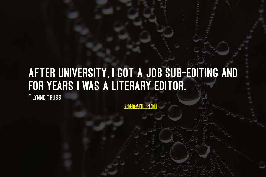 Darla's Sayings By Lynne Truss: After university, I got a job sub-editing and for years I was a literary editor.