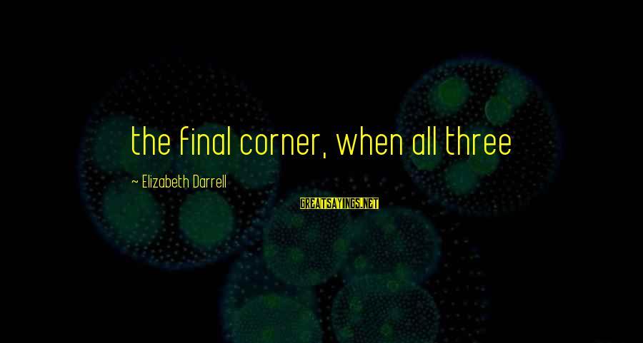 Darrell Sayings By Elizabeth Darrell: the final corner, when all three