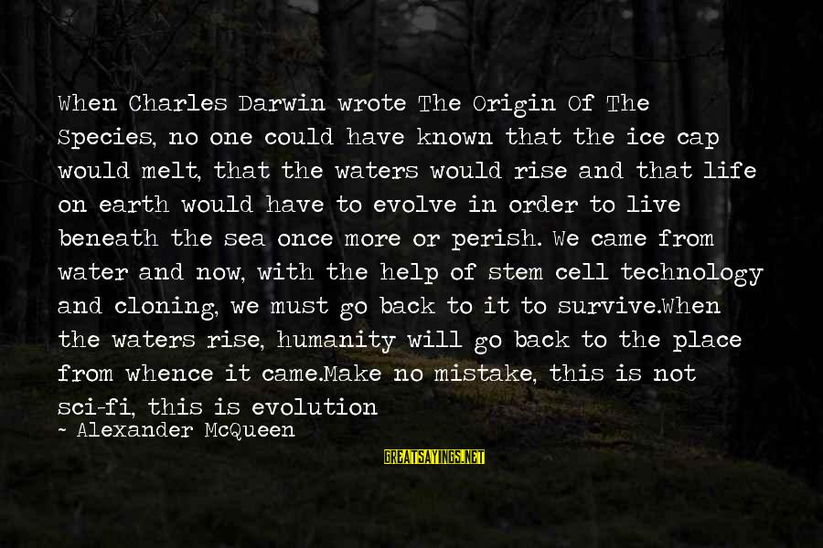 Darwin Species Sayings By Alexander McQueen: When Charles Darwin wrote The Origin Of The Species, no one could have known that