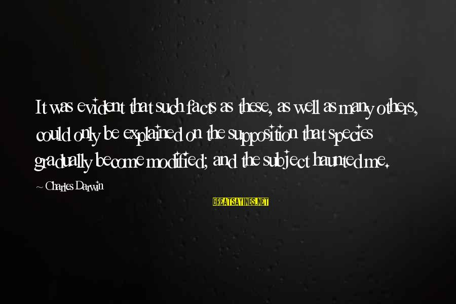Darwin Species Sayings By Charles Darwin: It was evident that such facts as these, as well as many others, could only