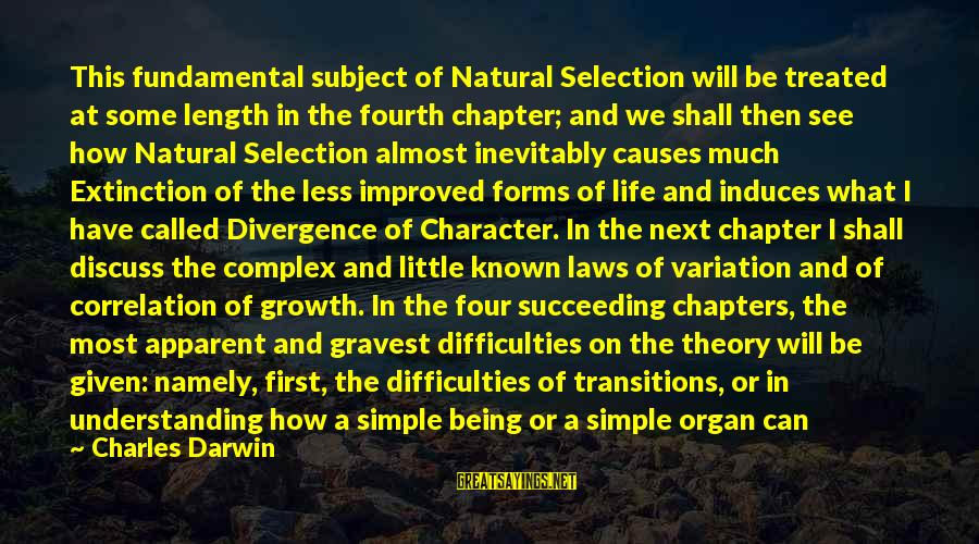 Darwin Species Sayings By Charles Darwin: This fundamental subject of Natural Selection will be treated at some length in the fourth