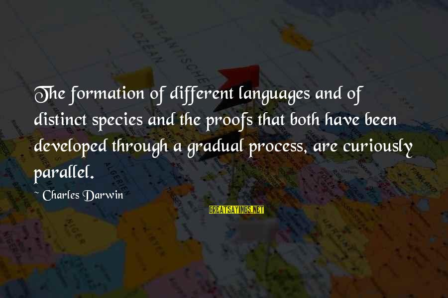 Darwin Species Sayings By Charles Darwin: The formation of different languages and of distinct species and the proofs that both have