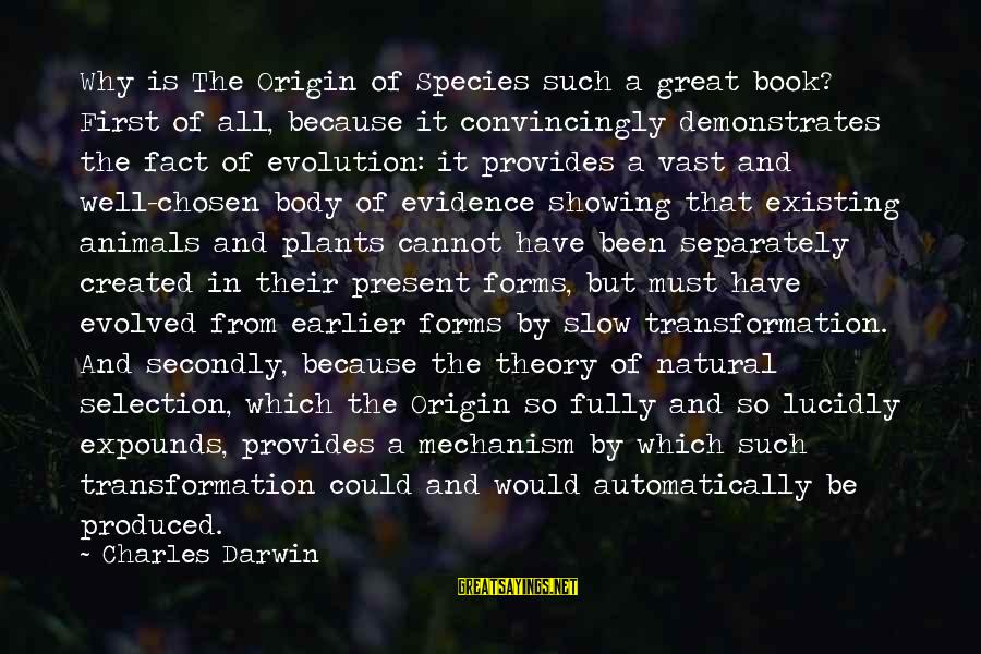 Darwin Species Sayings By Charles Darwin: Why is The Origin of Species such a great book? First of all, because it