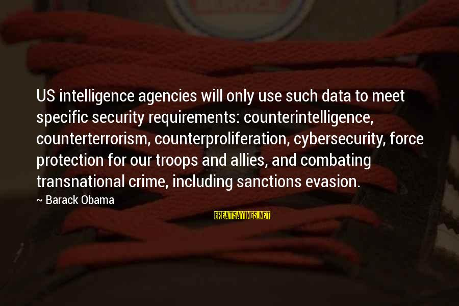 Data Security Sayings By Barack Obama: US intelligence agencies will only use such data to meet specific security requirements: counterintelligence, counterterrorism,