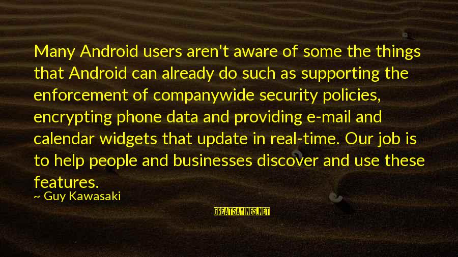 Data Security Sayings By Guy Kawasaki: Many Android users aren't aware of some the things that Android can already do such