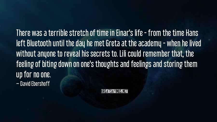 David Ebershoff Sayings: There was a terrible stretch of time in Einar's life - from the time Hans