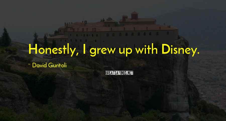 David Giuntoli Sayings: Honestly, I grew up with Disney.
