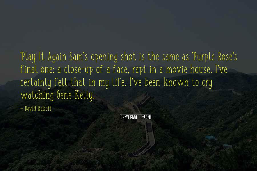 David Rakoff Sayings: 'Play It Again Sam's opening shot is the same as 'Purple Rose's final one: a