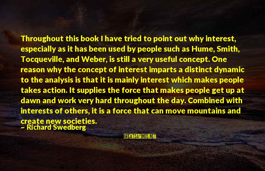 David Weber Sayings By Richard Swedberg: Throughout this book I have tried to point out why interest, especially as it has