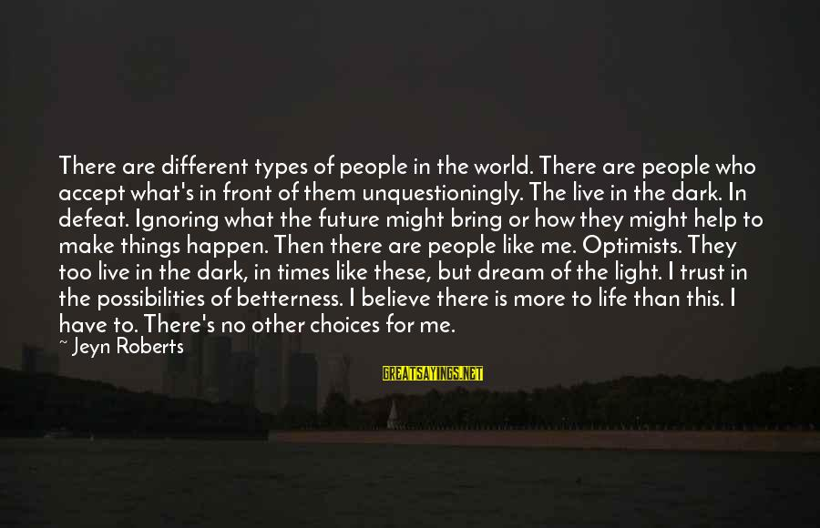 Davina Love Sayings By Jeyn Roberts: There are different types of people in the world. There are people who accept what's