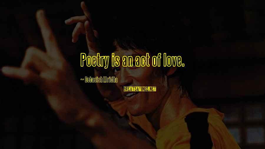 Dc Talk Jesus Freak Sayings By Debasish Mridha: Poetry is an act of love.