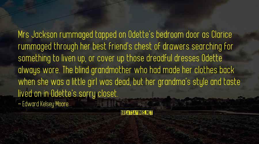 Dead Grandma Sayings By Edward Kelsey Moore: Mrs Jackson rummaged tapped on Odette's bedroom door as Clarice rummaged through her best friend's