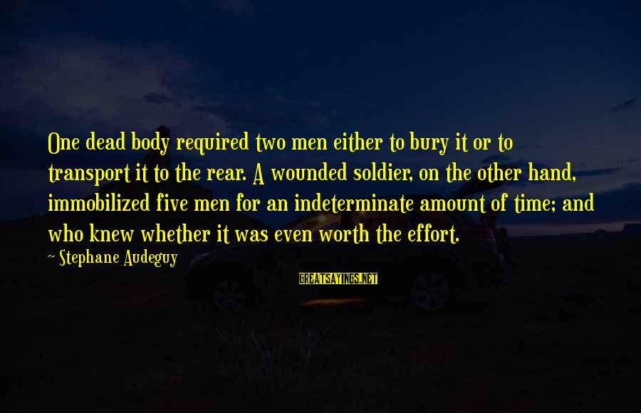 Dead Soldier Sayings By Stephane Audeguy: One dead body required two men either to bury it or to transport it to