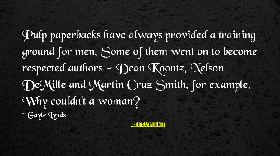 Dean Martin Sayings By Gayle Lynds: Pulp paperbacks have always provided a training ground for men, Some of them went on