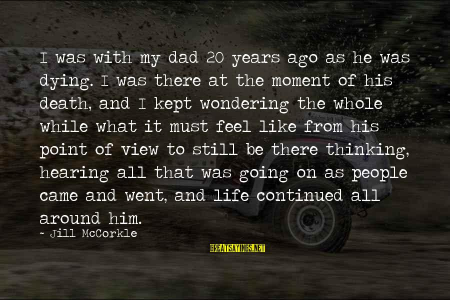 Death Dad Sayings By Jill McCorkle: I was with my dad 20 years ago as he was dying. I was there