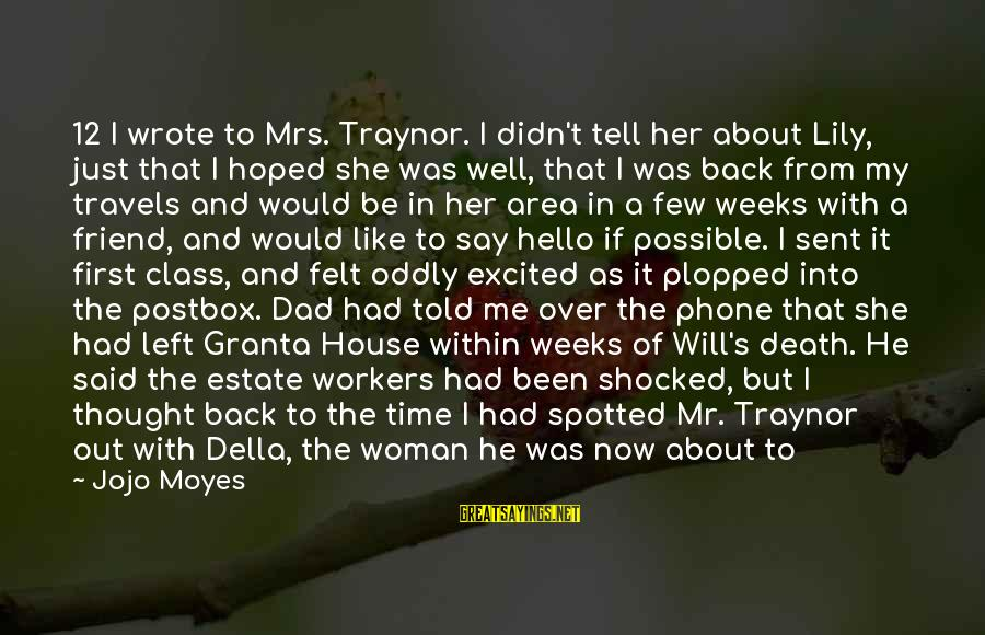 Death Dad Sayings By Jojo Moyes: 12 I wrote to Mrs. Traynor. I didn't tell her about Lily, just that I