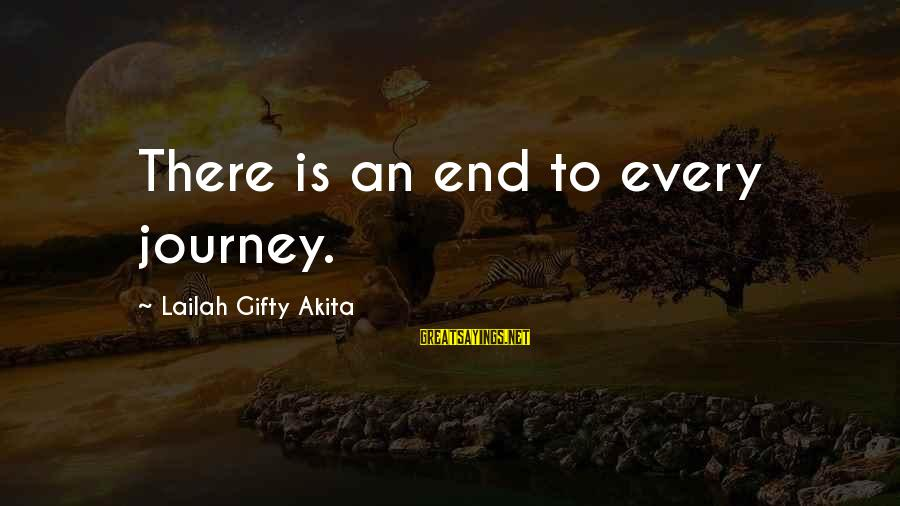 Death End Of Life Sayings By Lailah Gifty Akita: There is an end to every journey.