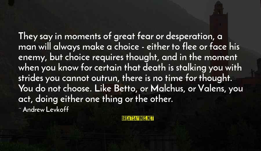 Death Of Great Man Sayings By Andrew Levkoff: They say in moments of great fear or desperation, a man will always make a