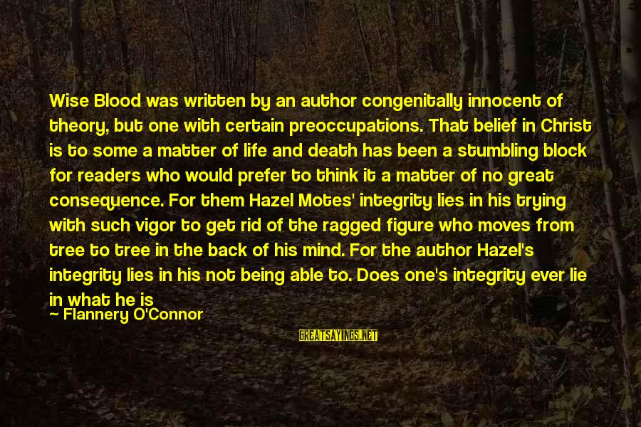 Death Of Great Man Sayings By Flannery O'Connor: Wise Blood was written by an author congenitally innocent of theory, but one with certain