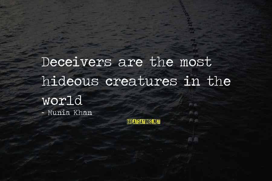 Deceiver Sayings By Munia Khan: Deceivers are the most hideous creatures in the world