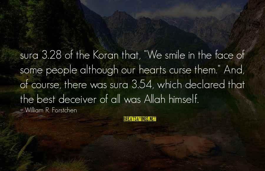 """Deceiver Sayings By William R. Forstchen: sura 3.28 of the Koran that, """"We smile in the face of some people although"""